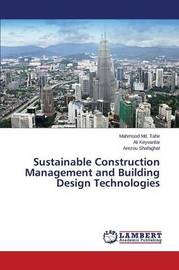 Sustainable Construction Management and Building Design Technologies by MD Tahir Mahmood