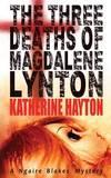 The Three Deaths of Magdalene Lynton by Katherine Hayton