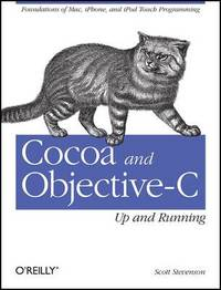Cocoa and Objective-C: Up and Running by Scott Stevenson image
