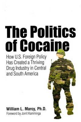 The Politics of Cocaine by William L Marcy image