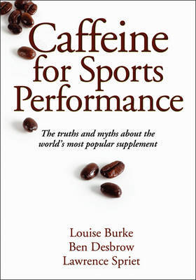 Caffeine for Sports Performance by Louise Burke