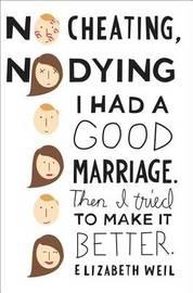 No Cheating, No Dying by Elizabeth Weil