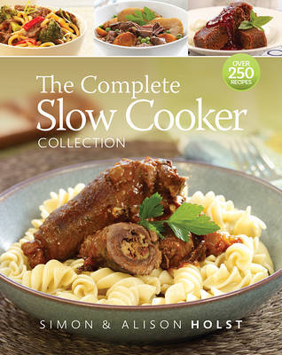 The Complete Slow Cooker Collection by Alison Holst image