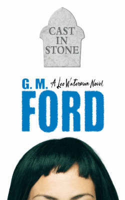 Cast in Stone by G.M. Ford image