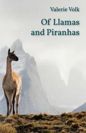 Of Llamas and Piranhas by Valerie Volk image