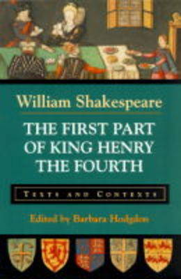 The First Part of King Henry the Fourth: Pt. 1 by William Shakespeare
