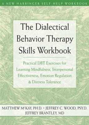 The Dialectical Behavior Therapy Skills Workbook by Matthew McKay image