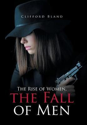 The Rise of Women, the Fall of Men by Clifford Bland image