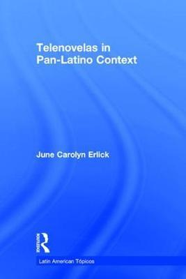 Telenovelas in Pan-Latino Context by June Carolyn Erlick image