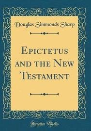 Epictetus and the New Testament (Classic Reprint) by Douglas Simmonds Sharp image