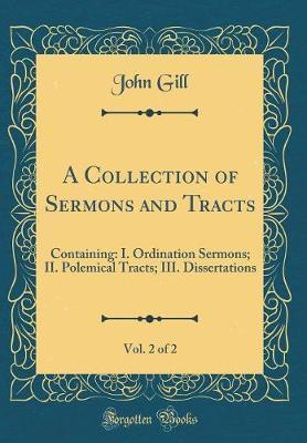 A Collection of Sermons and Tracts, Vol. 2 of 2 by John Gill image
