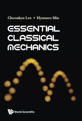 Essential Classical Mechanics by Choonkyu Lee image