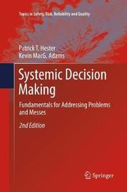 Systemic Decision Making by Patrick T. Hester image