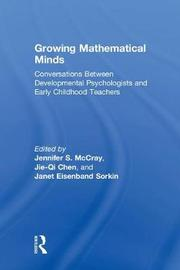 Growing Mathematical Minds by Jie-Qi Chen