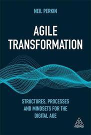 Agile Transformation by Neil Perkin