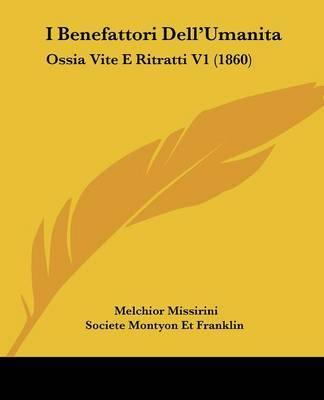 I Benefattori Dell'Umanita: Ossia Vite E Ritratti V1 (1860) by Societe Montyon Et Franklin image