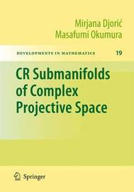 CR Submanifolds of Complex Projective Space by Mirjana Djoric