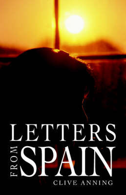 Letters from Spain by Clive Anning
