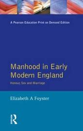 Manhood in Early Modern England by Elizabeth Foyster image