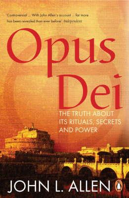Opus Dei by John L Allen