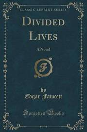 Divided Lives by Edgar Fawcett