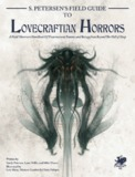 Call of Cthulhu: S.Petersen's Field Guide to Lovecraftian Horrors
