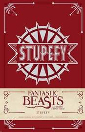 Fantastic Beasts and Where to Find Them: Stupefy Hardcover Ruled Journal by Insight Editions