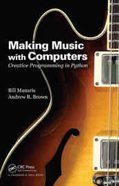 Making Music with Computers by Bill Manaris