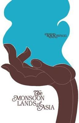 The Monsoon Lands of Asia by R.R. Rawson