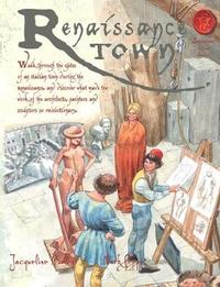 Renaissance Town by Jacqueline Morley