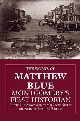 The Works of Matthew Blue, Montgomery's First Historian by Mary Ann Neeley image