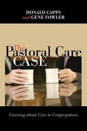 The Pastoral Care Case by Donald Capps
