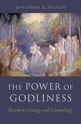 The Power of Godliness by Jonathan Stapley image