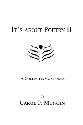 It's about Poetry II by Carol F Mungin