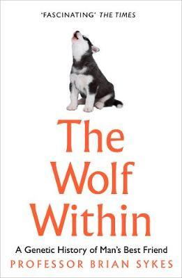 The Wolf Within by Professor Bryan Sykes