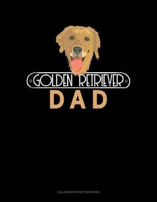 Golden Retriever Dad by Jeryx Publishing