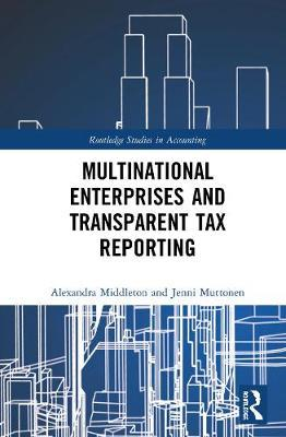 Multinational Enterprises and Transparent Tax Reporting by Alexandra Middleton