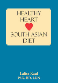 Healthy Heart South Asian Diet by Lalita Kaul image