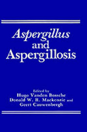 Aspergillus and Aspergillosis by Hugo van den Bossche