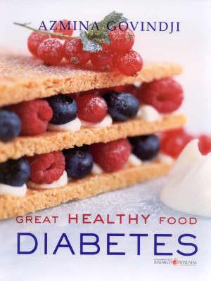 Great Healthy Food - Diabetes by Azmina Govindji image
