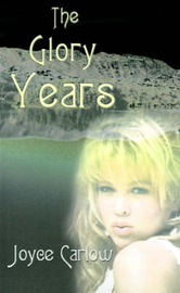 The Glory Years by Joyce Carlow image