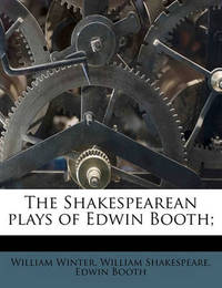The Shakespearean Plays of Edwin Booth; by William Shakespeare