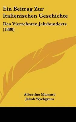 Ein Beitrag Zur Italienischen Geschichte: Des Vierzehnten Jahrhunderts (1880) by Jakob Wychgram image
