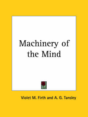 Machinery of the Mind (1922) by Violet M. Firth