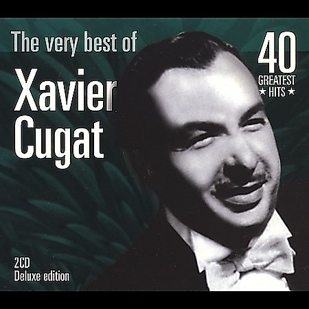 The Very Best Of Xavier Cugat by Xavier Cugat image
