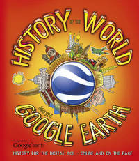 History of the World with Google Earth by Penny Worms