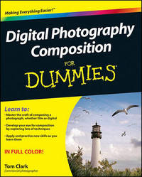 Digital Photography Composition For Dummies by Thomas Clark