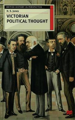 Victorian Political Thought by H.S. Jones