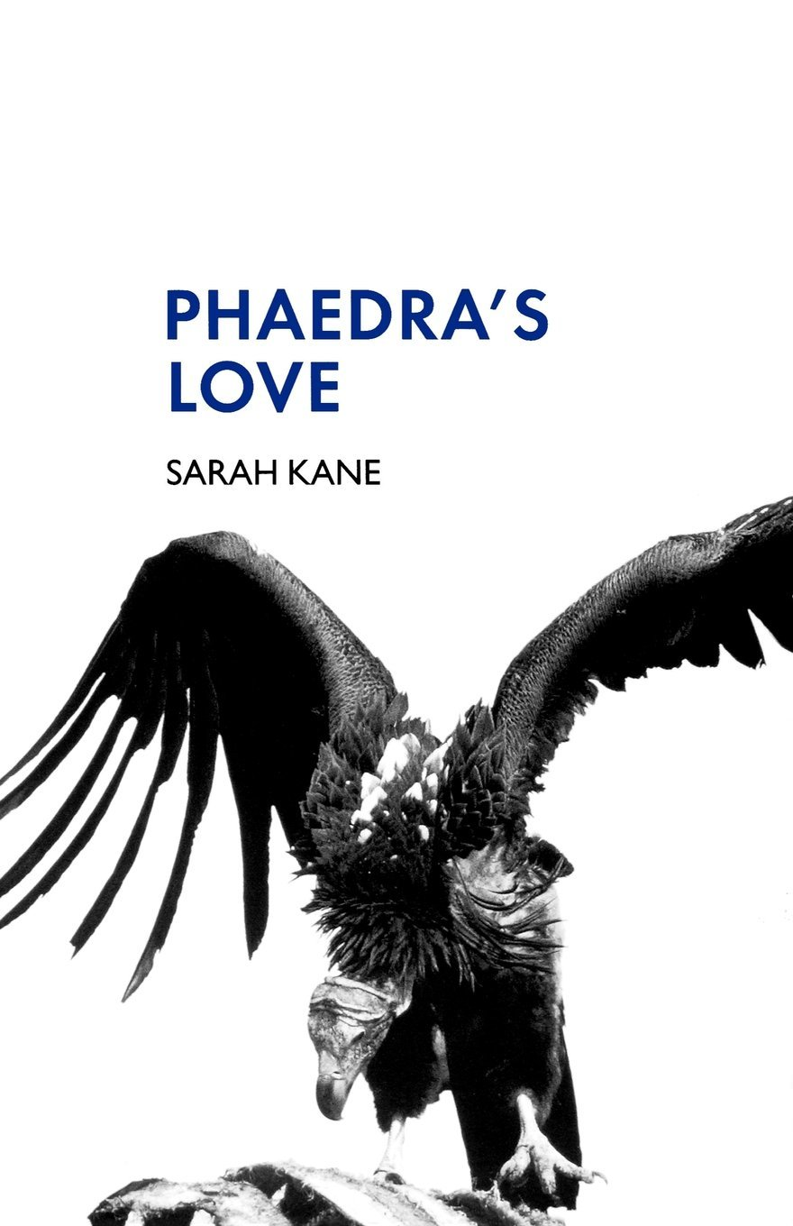 phaedras love by sarah kane Phaedra's love is british playwright sarah kane's second work in it, she takes the story of phaedra from greek mythology and strips it down to a raw, brutal, bleakly humorous portrait of a contemporary dysfunctional modern family.