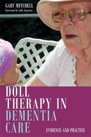 Doll Therapy in Dementia Care by Gary Mitchell